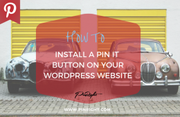 HOW TO INSTALL A PIN IT BUTTON ON YOUR WORDPRESS WEBSITE
