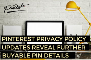 Pinterest Privacy Policy Details reveal further buyable pins details. | pinright.com