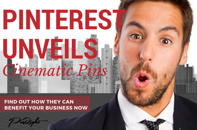 Pinterest Unveils Cinematic Pins - find out how this new style of promoted pin can benefit your business. www.pinright.com