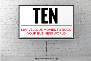 10 Marvellous Movies to Rock your Business World - find out 10 top movies from business owners just like you that have inspired them in their business. pinright.com