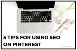 5 Tips For Using Seo In Pinterest To Gain Followers And Targeted Traffic To Your Website