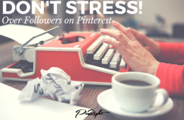 Don't Stress Over The Numbers – Followers On Pinterest Aren't Everything. Providing Value Will Lead To Quality Traffic
