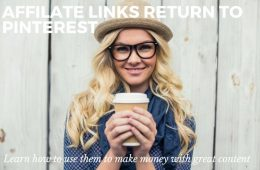 Affiliate Links Return to Pinterest Allowing Users to Make Money for Good Content