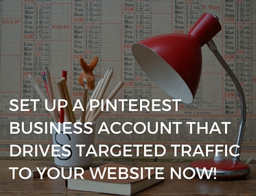 How to set up a Pinterest Business Account that converts