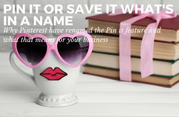 Why have Pinterest renamed the Pin it button and what does it mean for your business?