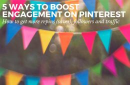 Are you getting hardly any repins (or saves) on Pinterest? Getting just a trickle of traffic to your site from your Pins? Use these 5 tips to boost engagement and traffic to your site