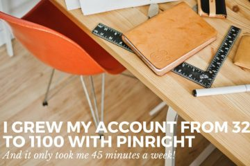 How I grew my Pinterest account from scratch to 1.1k followers in just 45 minutes a week